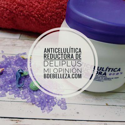 Crema Anticelulitica Reductora Deliplus, Mi Opinión