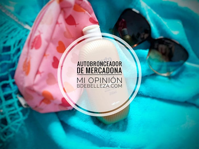 opinion autobronceador mercadona